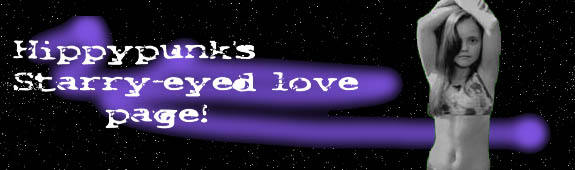 Hippypunk's Starry-eyed Love Page!